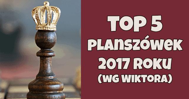 https://www.planszowkiwedwoje.pl/2018/01/top-5-planszowek-2017-roku-wg-wiktora.html