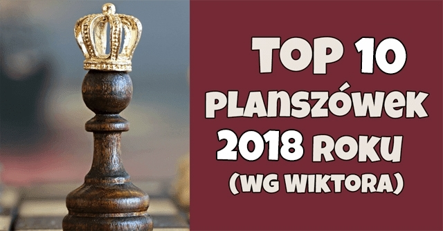 https://www.planszowkiwedwoje.pl/2019/01/top-10-planszowek-2018-roku-wg-wiktora.html